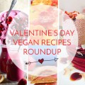 Valentine's Day Vegan recipes roundup