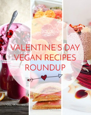 Valentine's Day Vegan recipes roundup