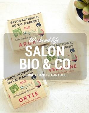 Weekend life: Salon Bio & Co and mini organic Vegan haul