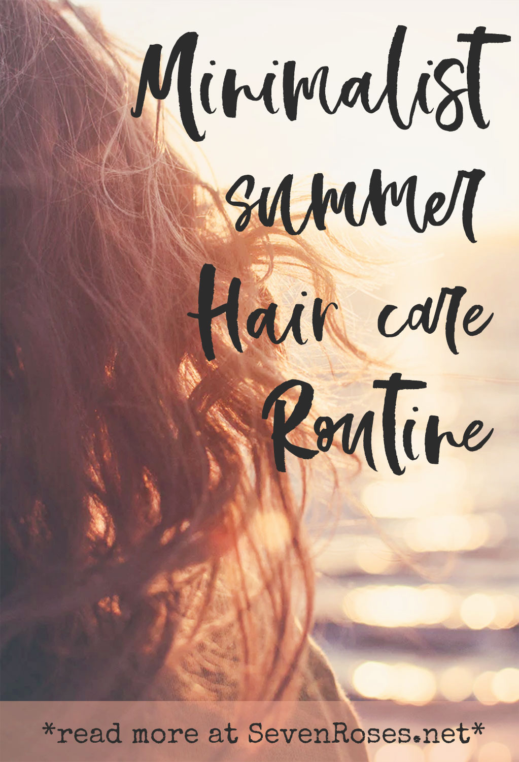 Minimalist summer hair care routine