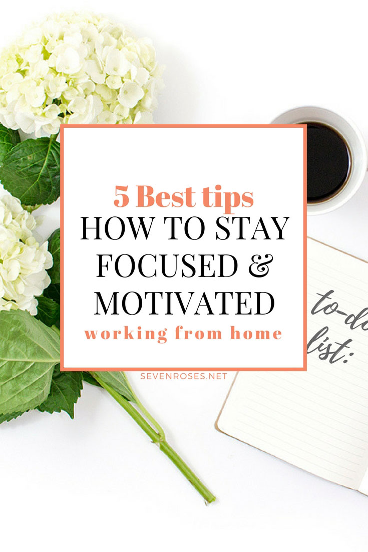 Pin now, read later: 5 best tips how to stay focused and motivated working from home ♥