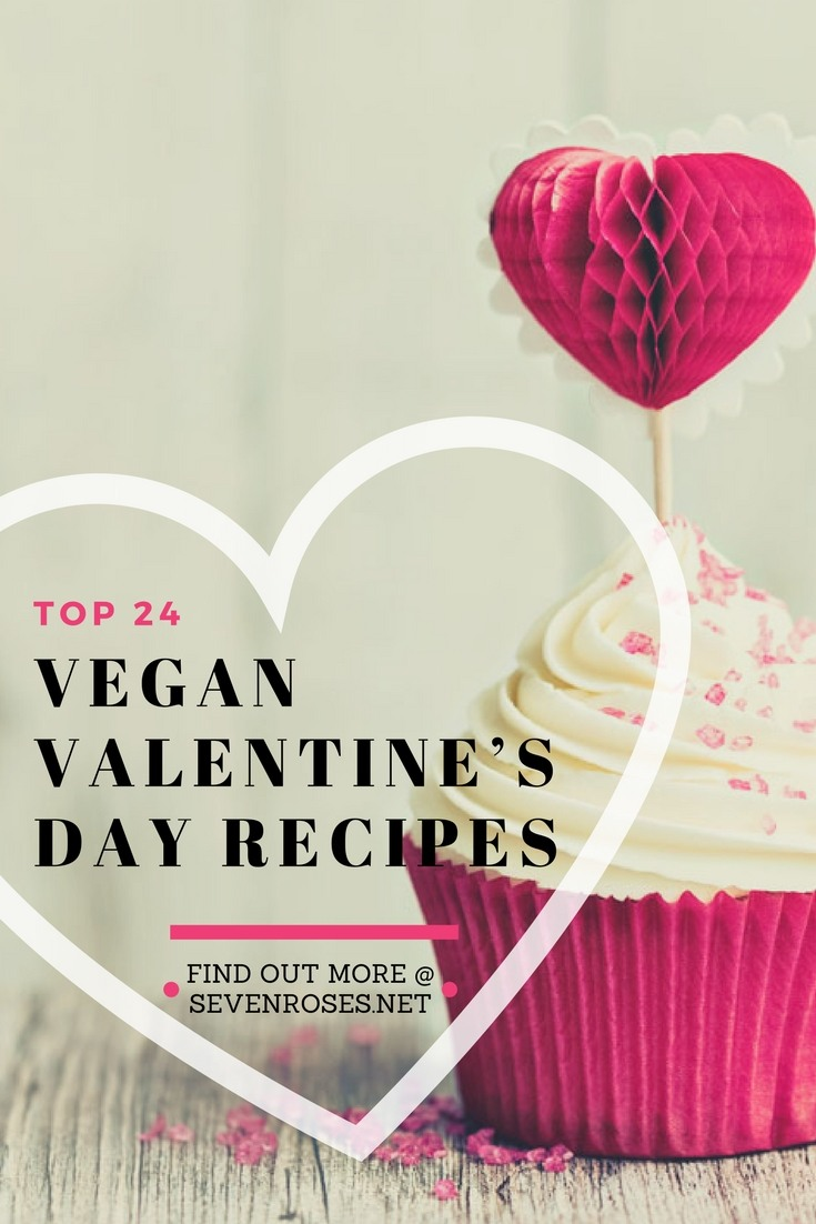 Top 24 Vegan Valentine's Day Recipes