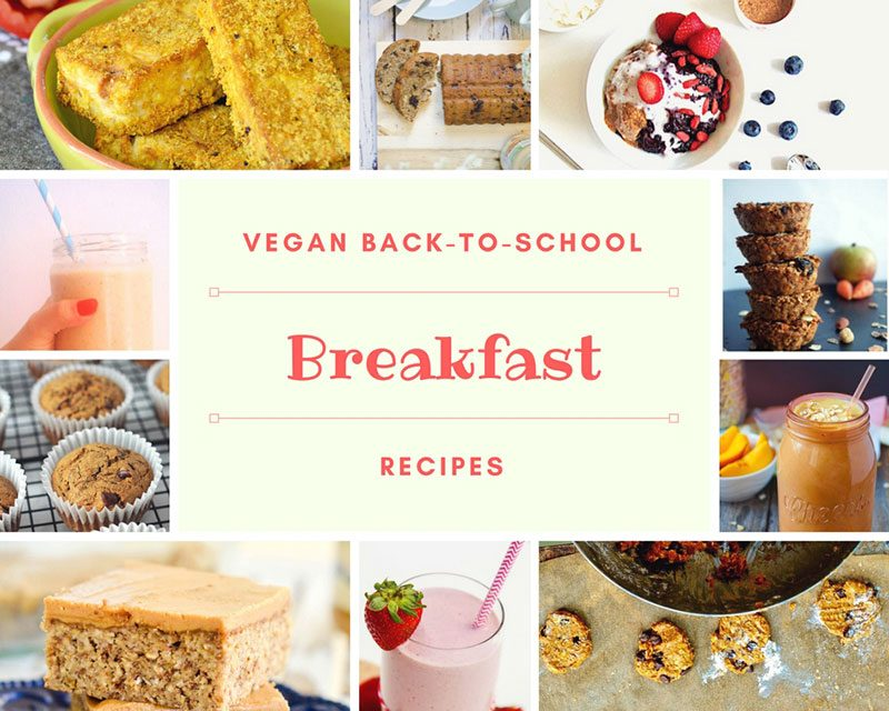 Epic Vegan Back to School recipes: BREAKFAST
