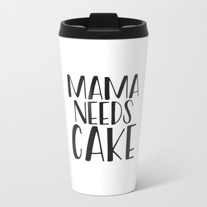 Mama Needs Cake