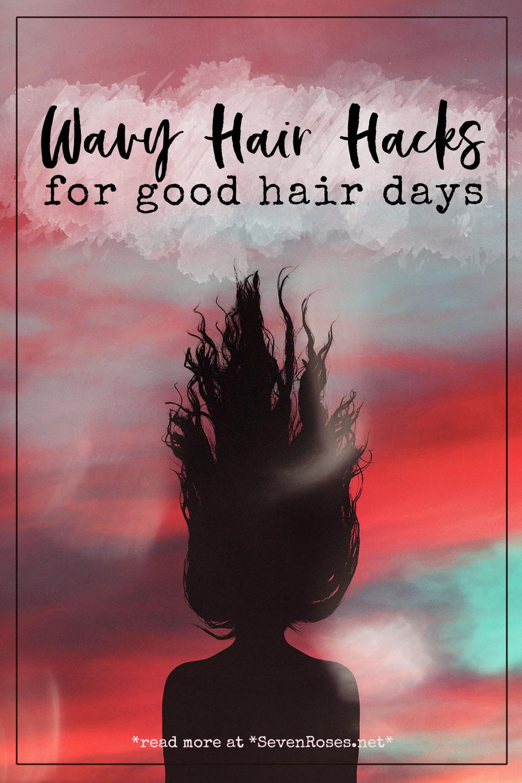 Wavy hair hacks