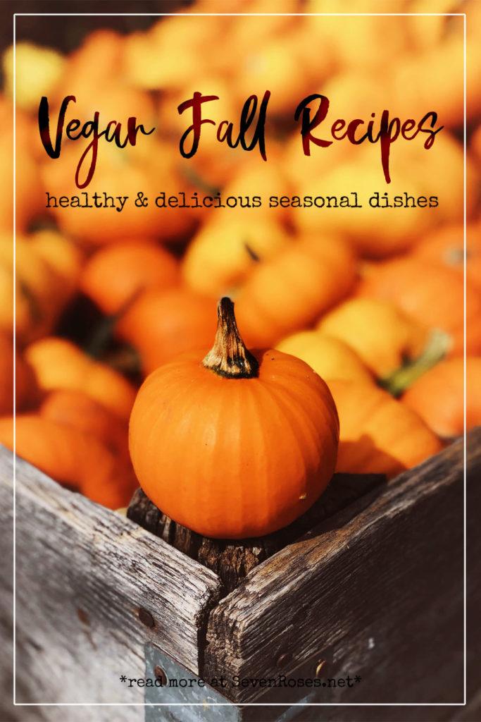 Vegan Fall recipes: healthy and delicious seasonal dishes