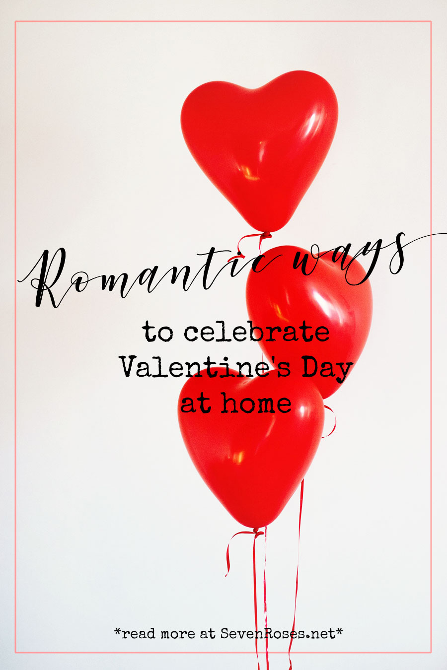 Romantic Ways to Celebrate Valentine's Day at Home