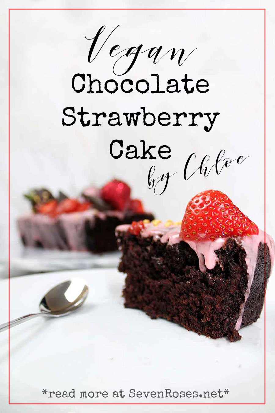 Chocolate Strawberry Cake by Chloe