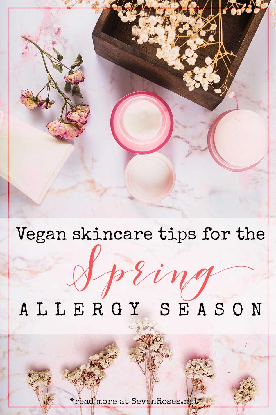 Vegan skincare tips for the Spring allergy season