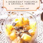 last minute dessert idea for New Year's Eve: 3-ingredient Pineapple & Granola verrine