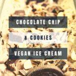 Chocolate chip & cookies Vegan ice cream - dairy-free, no-churn