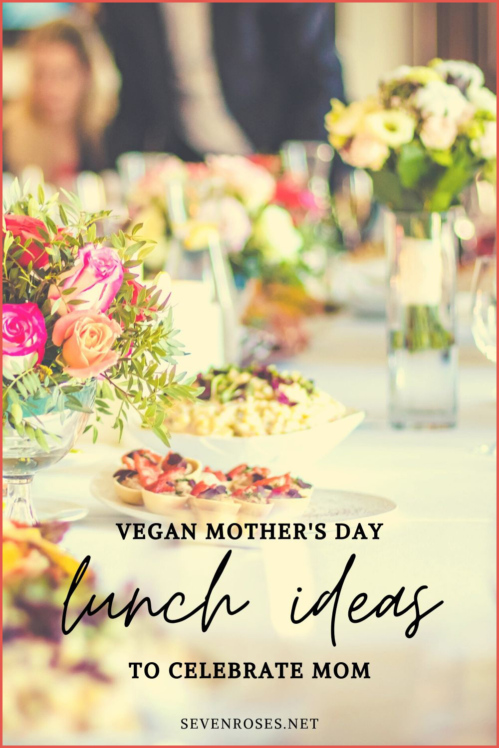 Vegan Mother's Day lunch ideas
